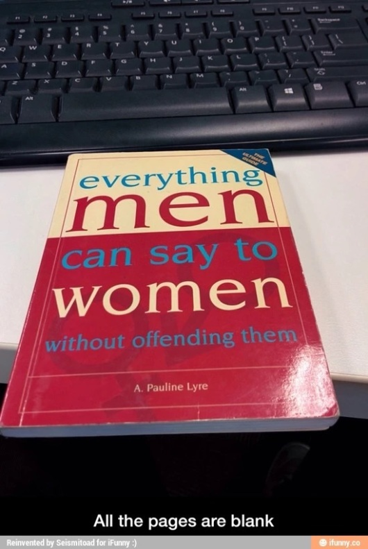 Everythiing Men can say to Women without offending them
